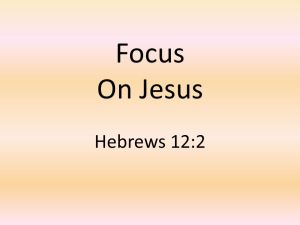 Focus On Jesus Hebrews 12:2