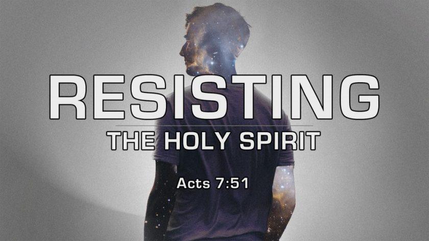Resisting-The-Holy-Spirit-1000x563